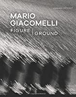 Mario Giacomelli: Figure/Ground (Getty Publications – (Yale))