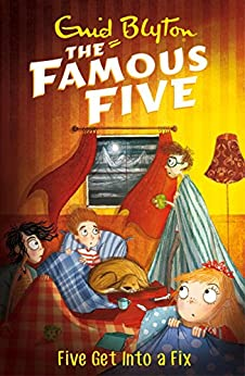 Five Get Into A Fix: Book 17 (Famous Five series) by [Enid Blyton]