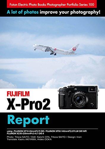 Foton Electric Photo Books Photographer Portfolio Series 100 FUJIFILM X-Pro2 report: using FUJINON XF10-24mmF4 R OIS / FUJINON XF50-140mmF2.8 R LM OIS ... XC50-230mmF4.5-6.7 OIS II (English Edition)