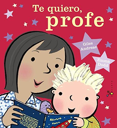 Te quiero, profe (Castellano - A PARTIR DE 3 AÑOS - ÁLBUMES - Cubilete)
