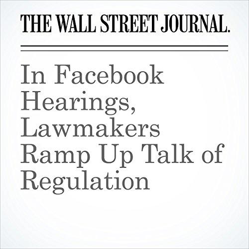 In Facebook Hearings, Lawmakers Ramp Up Talk of Regulation copertina