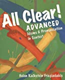 All Clear! Advanced: Idioms and Pronunciation in Context