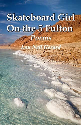 Skateboard Girl On the 5 Fulton, Poems