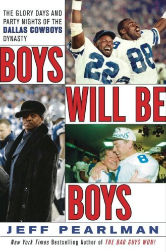 Boys Will Be Boys: The Glory Days and Party Nights of the Dallas Cowboys Dynasty (English Edition)