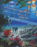 20,000 Leagues Under the Sea: Large Print
