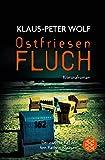 Ostfriesenfluch: Der zwölfte Fall für Ann Kathrin Klaasen (Ann Kathrin Klaasen ermittelt, Band 12) - Klaus-Peter Wolf