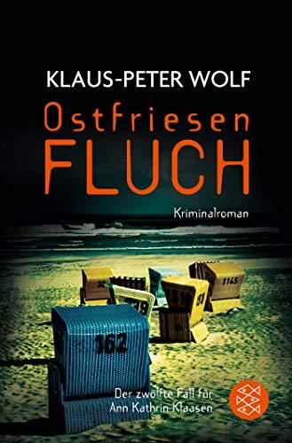 Ostfriesenfluch: Der zwölfte Fall für Ann Kathrin Klaasen (Ann Kathrin Klaasen ermittelt, Band 12)