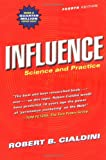 Influence: Science and Practice (4th Edition)