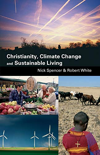 Compare Textbook Prices for Christianity, Climate Change and Sustainable Living  ISBN 9780281058334 by Spencer, Nick