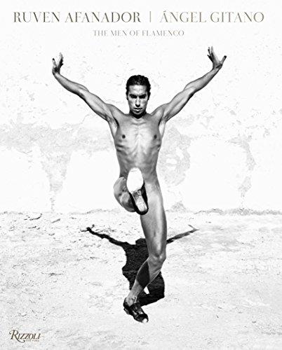 Ruven Afanador Angel Gitano The Men of Flamenco /anglais