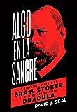 Algo en la sangre: La biografía secreta de Bram Stoker, el hombre que escribió Drácula: 15 (Es Pop Ensayo)