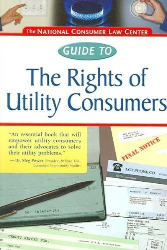 The National Consumer Law Center Guide to the Rights of Utility Consumers