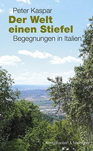 Der Welt einen Stiefel: Begegnungen in Italien