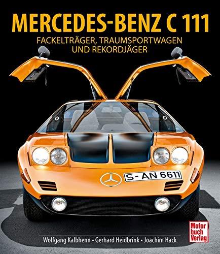Mercedes-Benz C111: Fackelträger, Traumsportwagen und Rekordjäger