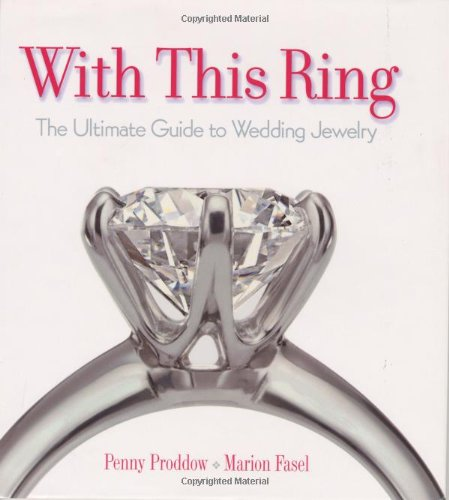 With This Ring: The Ultimate Guide to Wedding Jewelry