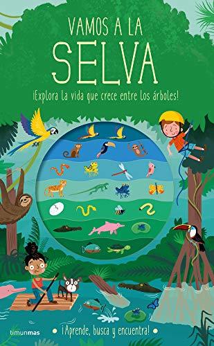 Vamos a la selva: ¡Explora la vida que crece entre los árboles! (Libros con solapas y lengüetas)