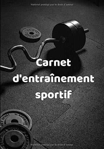 Carnet d'entraînement sportif: Petit carnet d'entraînement pour sportifs amateurs | 7x10 pouces