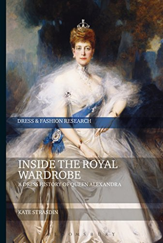 Inside the Royal Wardrobe: A Dress History of Queen Alexandra (Dress and Fashion Research) (English Edition)