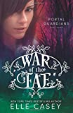 War of the Fae (Book 7, Portal Guardians) (Volume 7)
