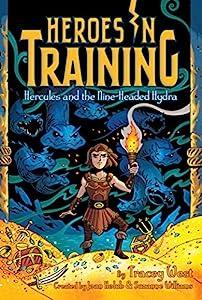 Hercules and the Nine-Headed Hydra (Heroes in Training Book 16)
