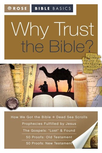 Rose Bible Basics: Why Trust the Bible