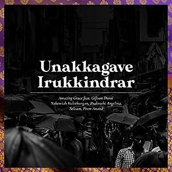 Unakkagave Irukkindrar (The Blessing) [feat. Giftson Durai, Nehemiah Kulothungan, Selvam, Prem Anand & Prakruthi Angelina]
