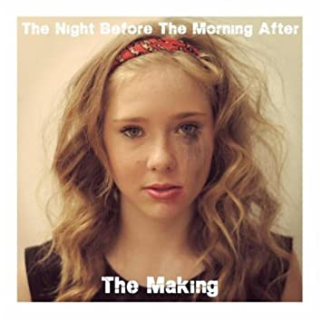 The Night Before the Morning After