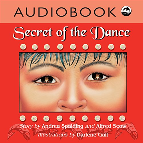 Secret of the Dance                   By:                                                                                                                                 Andrea Spalding,                                                                                        Alfred Scow                               Narrated by:                                                                                                                                 Christian Down                      Length: 6 mins     Not rated yet     Overall 0.0