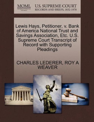Lewis Hays, Petitioner, V. Bank of America National Trust and Savings Association, Etc. U.S. Supreme Court Transcript of Record with Supporting Pleadings