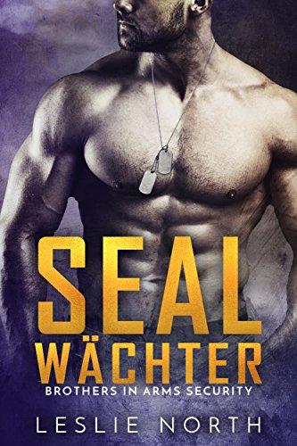 SEAL Wächter (Brothers in Arms 3)