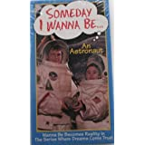 Someday I Wanna Be-An Astronau [VHS]
