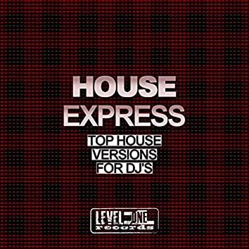 House Express (Top House Versions For DJ's)