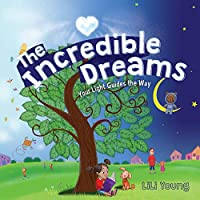 The Incredible Dreams: Your Light Guides the Way