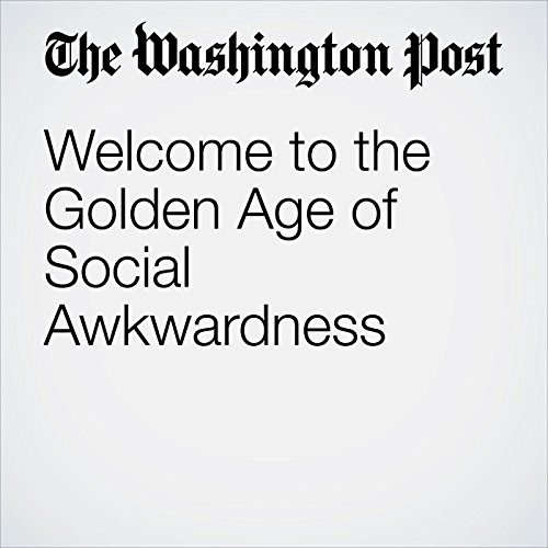 Welcome to the Golden Age of Social Awkwardness copertina