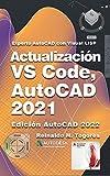 Actualización VS Code, AutoCAD 2021: para Experto AutoCAD con Visual LISP