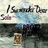 I Surrender Dear - eter Brötzmann