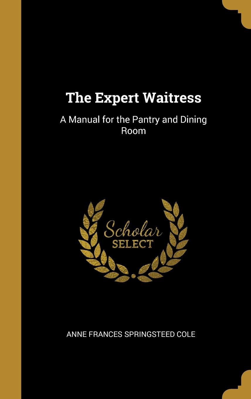 Image OfThe Expert Waitress: A Manual For The Pantry And Dining Room