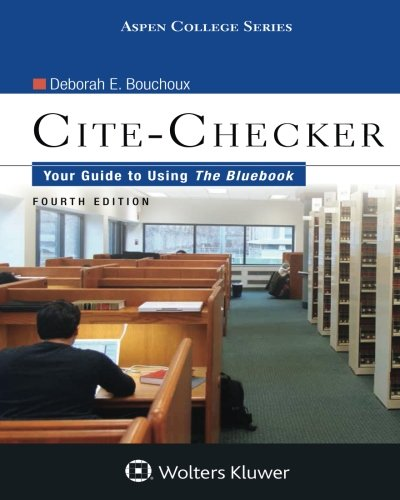 Compare Textbook Prices for Cite-Checker: Your Guide to Using the Bluebook Aspen College 4 Edition ISBN 9781454820529 by Bouchoux, Deborah E.