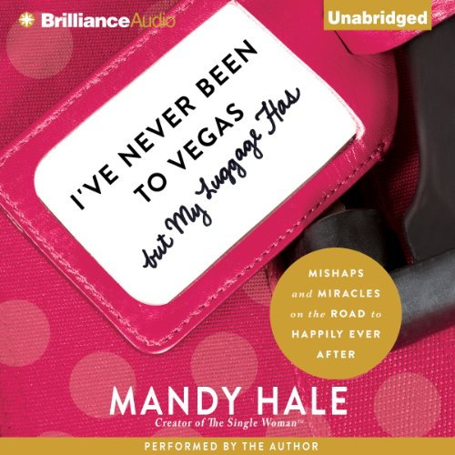 I've Never Been to Vegas, but My Luggage Has     Mishaps and Miracles on the Road to Happily Ever After              By:                                                                                                                                 Mandy Hale                               Narrated by:                                                                                                                                 Mandy Hale                      Length: 7 hrs and 50 mins     50 ratings     Overall 4.3