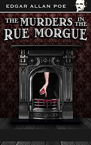 Edgar Allan Poe The Murders in the Rue Morgue :( Annotated Edition) (English Edition)