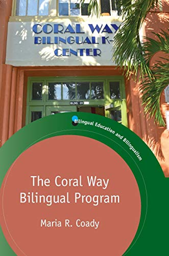 Compare Textbook Prices for The Coral Way Bilingual Program Volume 120 Bilingual Education & Bilingualism 120  ISBN 9781788924566 by Coady, Maria R.