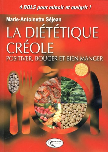 La diététique créole : Positiver, bouger et bien manger