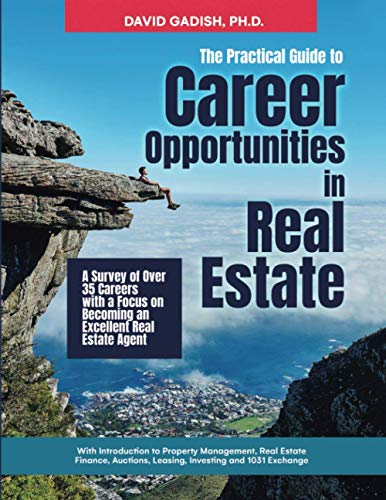 Real Estate Investing Books! - The Practical Guide to Career Opportunities in Real Estate: A Survey of Over 35 Careers with a Focus on Becoming an Excellent Real Estate Agent with ... Leasing, Investing and 1031 Exchange