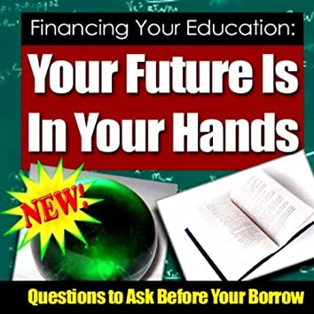 Your Future Is In Your Hands - Questions To Ask Before You Borrow