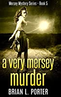 A Very Mersey Murder: Clear Print Hardcover Edition