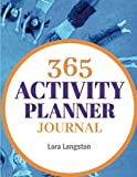 365 Activity Planner Journal: Teachers, After School, Camp, & Day Care Directors (Teacher Handbooks, Band 2)