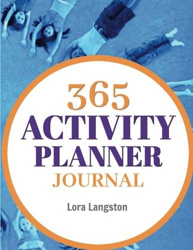 365 Activity Planner Journal: Teachers, After School, Camp, & Day Care Directors (Teacher Handbooks, Band 2)