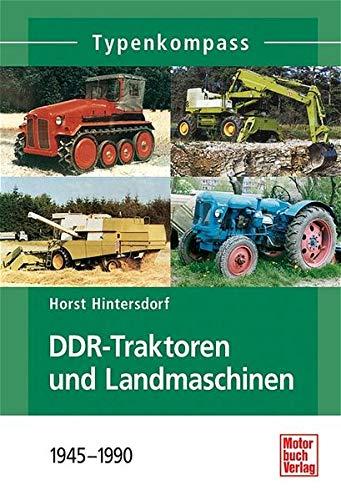 Typenkompass DDR-Traktoren und Landmaschinen: 1945-1990