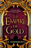 The Empire of Gold: Escape to a city of adventure, romance, and magic in this thrilling epic fantasy trilogy (The Daevabad Trilogy, Book 3) (English Edition)