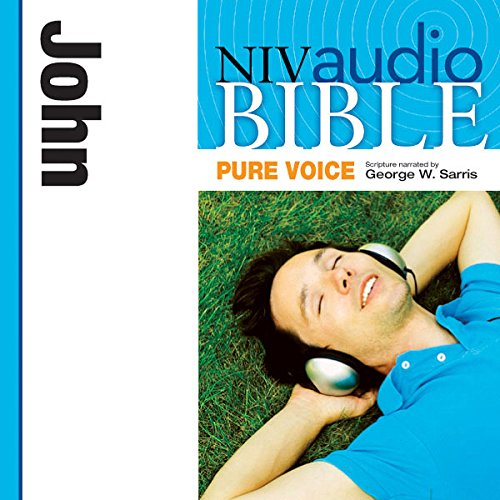 Pure Voice Audio Bible - New International Version, NIV (Narrated by George W. Sarris): (32) John audiobook cover art